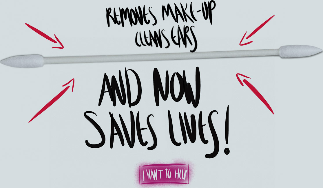 Removes make-up, cleans ears and now saves lives! I want to help